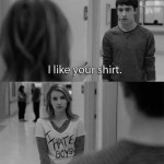 I like your shirt I hate boys