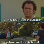 I'm Dale. But you have to call me Dragon