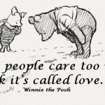 Some people care too much, I think it's called love.