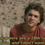 I think careers are a 20th century invention, and I don't want one.