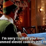 I'm sorry I ruined your lives and crammed eleven cookies into the VCR