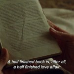 A half finished book is, after all, a half finished love affair.