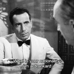 -What is your nationality?  -I'm a drunkard.
