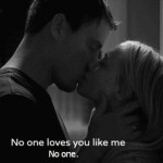 No one loves you like me,No one.