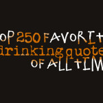 Top 250 favorite drinking quotes of all time