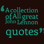 A collection of All great John Lennon quotes