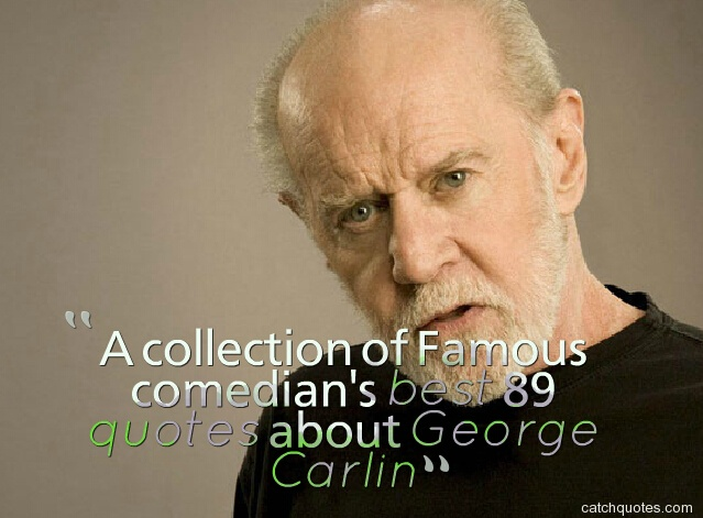 A Collection Of Famous Comedian's Best 89 Quotes About