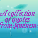 A collection of quotes from Eminem
