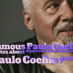 Famous Paulo Coelho quotes about happiness,life,divide