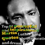 Top 66 powerful and inspirational Martin Luther King quotes about education and dream