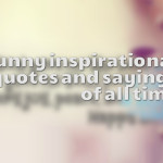 funny inspirational quotes and sayings of all time