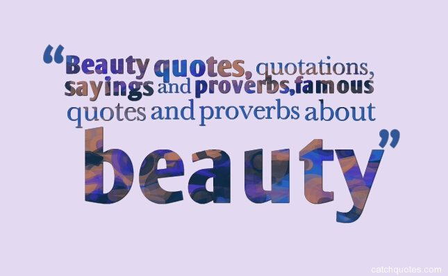 beauty quotes,inner beauty quotes,famous beauty quotes,beauty quotes sayings,funny beauty quotes