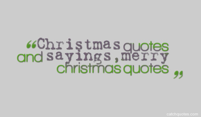 christmas quotes and sayingsmerry christmas quotes