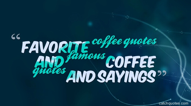 starbucks coffee quotes – quotes