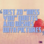 "Best 20 ""miss you"" quotes and wishes with pictures"