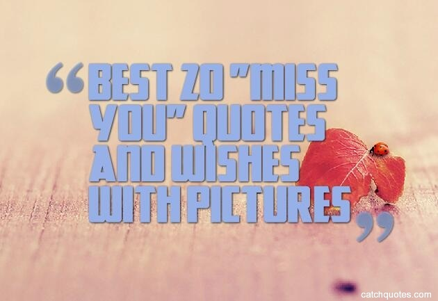 Best 20 miss you quotes and wishes with pictures