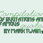 Compilation of quotations and famous quotes by Mark Twain
