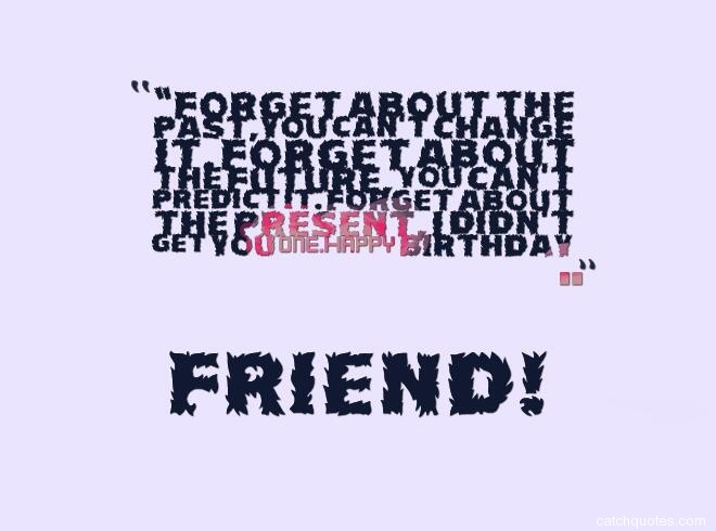birthday quotes for friends 11