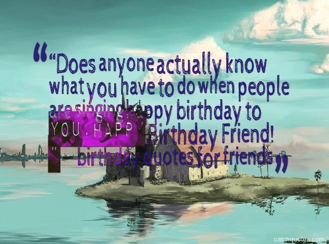 birthday quotes for friends 9