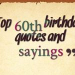 Top 60th birthday quotes and sayings