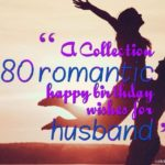 A Collection of 80 romantic happy birthday wishes for husband