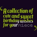 A collection of cute and sweet birthday wishes for your niece