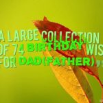 A large collection of 74 birthday wishes for dad(father)