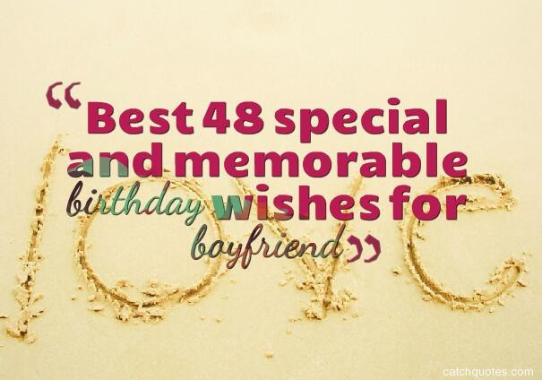 Best 48 special and memorable birthday wishes for boyfriend