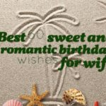 Best 60 sweet and romantic birthday wishes for wife