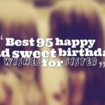 Best 95 happy and sweet birthday wishes for sister