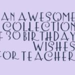 an awesome collection of 30 birthday wishes for teacher