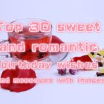 Top 30 sweet and romantic birthday wishes and messages with images
