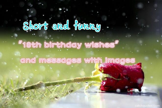 Short And Funny 23 18th Birthday Wishes Messages With Images Tags 18 Wishes18th For Daughter