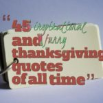 45 inspirational and funny thanksgiving quotes of all time