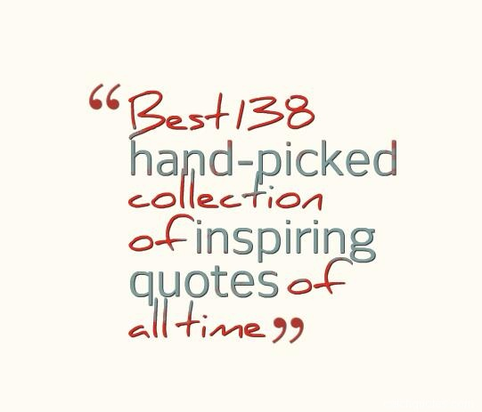 best-138-hand-picked-collection-of-inspiring-quotes-of-all-time
