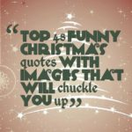 Top 48 funny christmas quotes with images that will chuckle you up