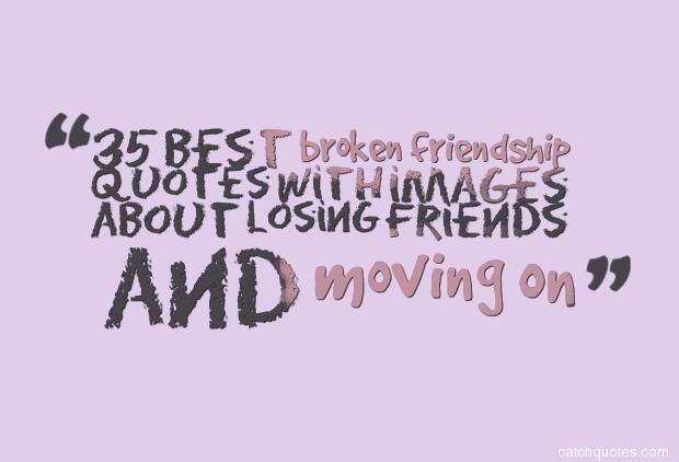 Quotes About Broken Friendships Custom 35 Best Broken Friendship Quotes With Images About Losing Friends
