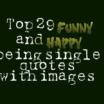 Top 29 funny and happy being single quotes with images