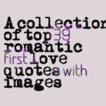 A collection of top 39 romantic first love quotes with images