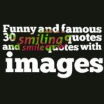Funny and famous 30 smiling quotes and smile quotes with images