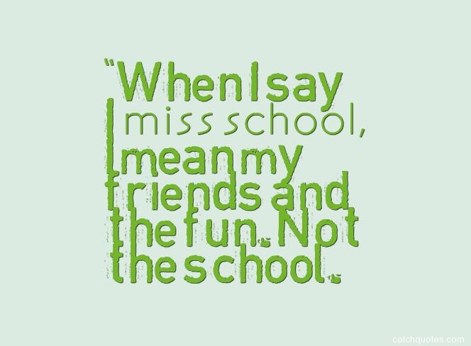 School Time Quotes: Top 35 Inspirational And Funny School Quotes With Images
