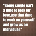 Being single isn't a time to look for love