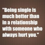 Being single is much better than in a relationship