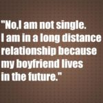 I am in a long distance relationship