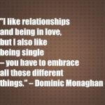 I like relationships and being in love