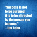 Success is not to be pursued