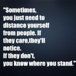 you just need to distance yourself from people