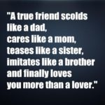 A true friend scolds like…