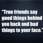 True friends say good things behind you