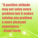 A positive attitude may not solve every problem